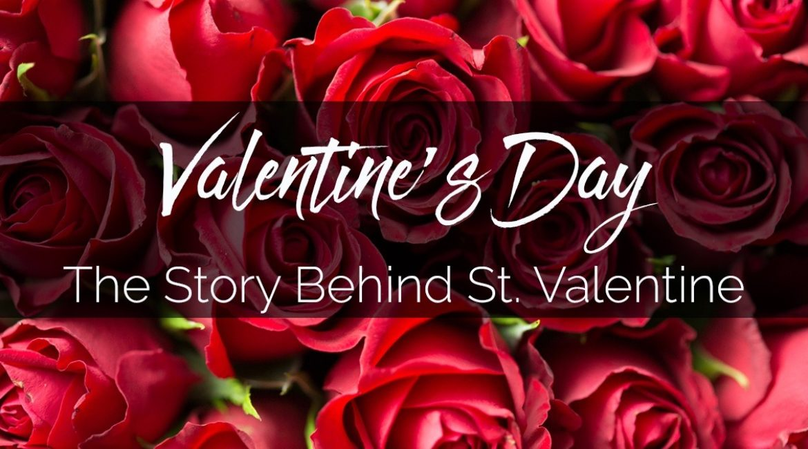 ST. VALENTINE'S DAY: The History